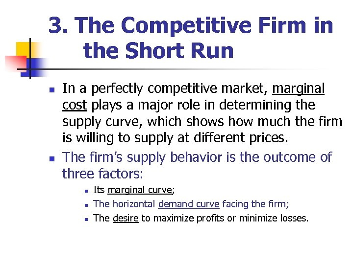 3. The Competitive Firm in the Short Run n n In a perfectly competitive