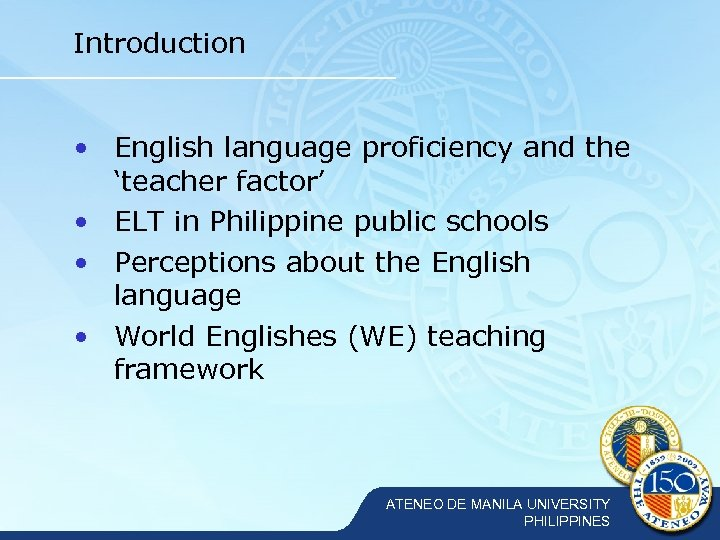 Introduction • English language proficiency and the 'teacher factor' • ELT in Philippine public