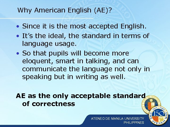 Why American English (AE)? • Since it is the most accepted English. • It's