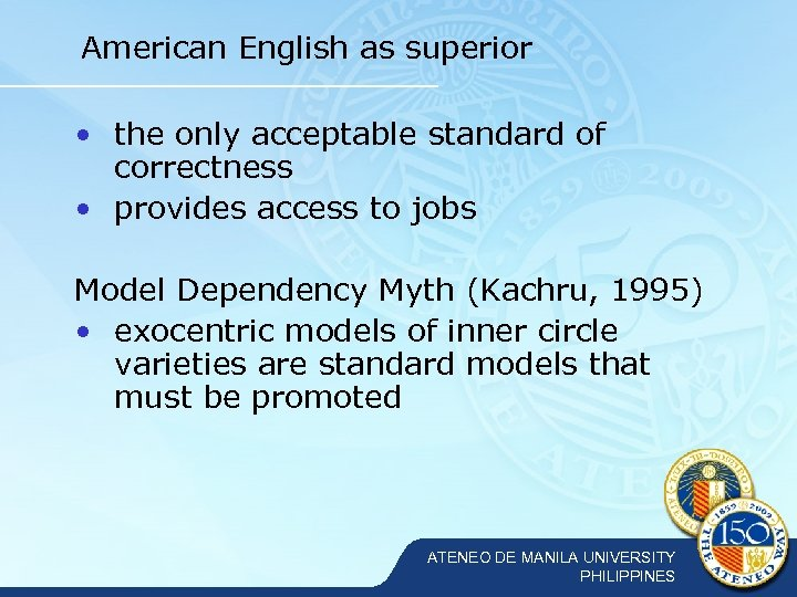 American English as superior • the only acceptable standard of correctness • provides access