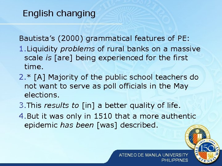 English changing Bautista's (2000) grammatical features of PE: 1. Liquidity problems of rural banks