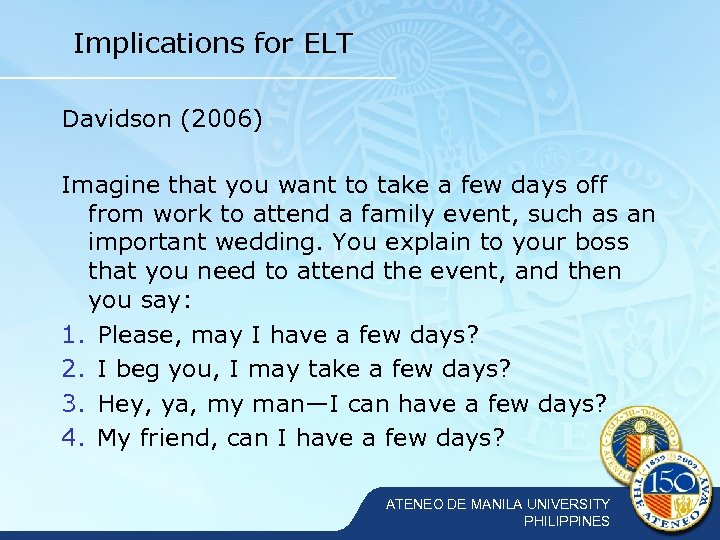 Implications for ELT Davidson (2006) Imagine that you want to take a few days
