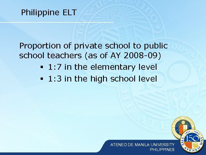 Philippine ELT Proportion of private school to public school teachers (as of AY 2008