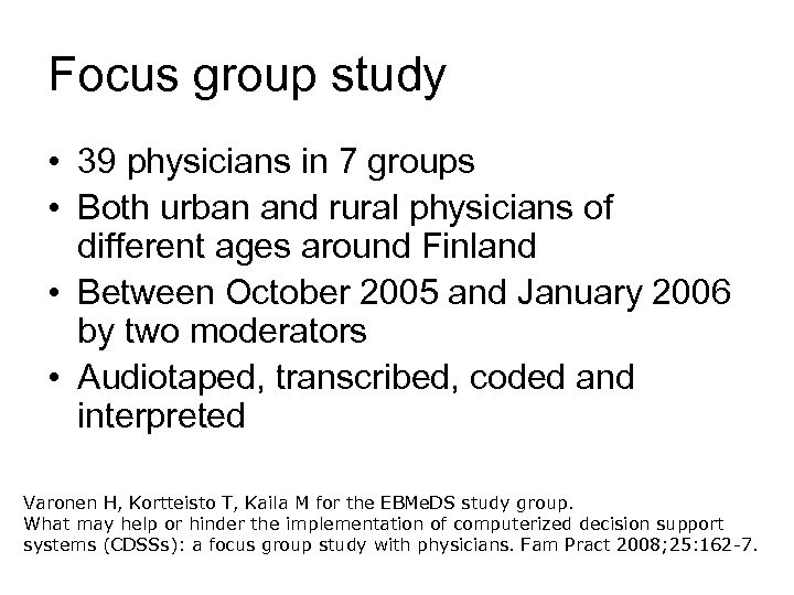 Focus group study • 39 physicians in 7 groups • Both urban and rural