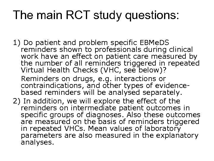The main RCT study questions: 1) Do patient and problem specific EBMe. DS reminders