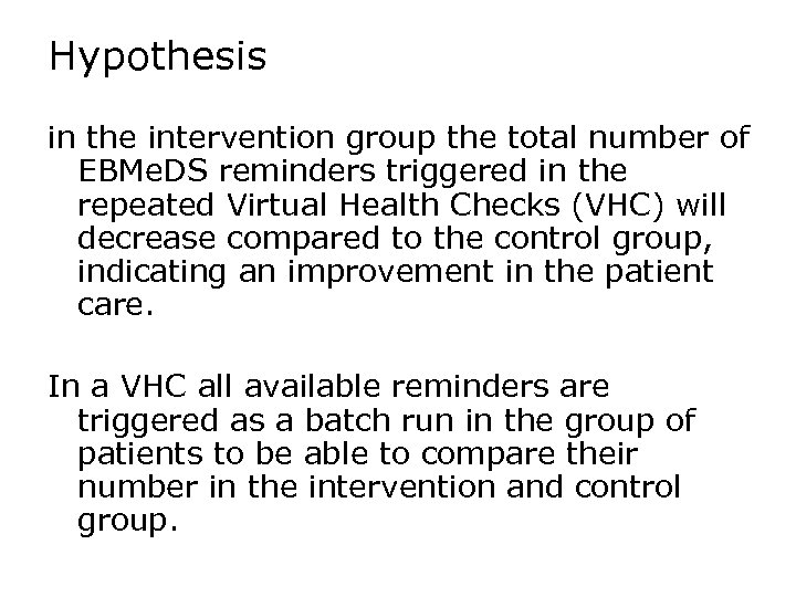 Hypothesis in the intervention group the total number of EBMe. DS reminders triggered in