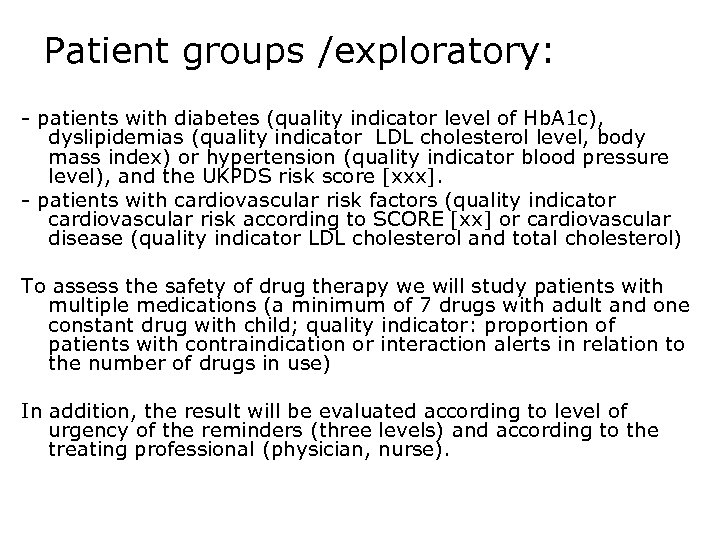 Patient groups /exploratory: - patients with diabetes (quality indicator level of Hb. A 1