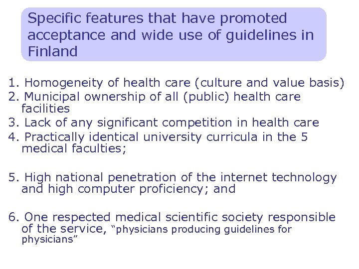 Specific features that have promoted acceptance and wide use of guidelines in Finland 1.