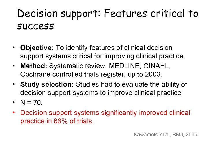 Decision support: Features critical to success • Objective: To identify features of clinical decision