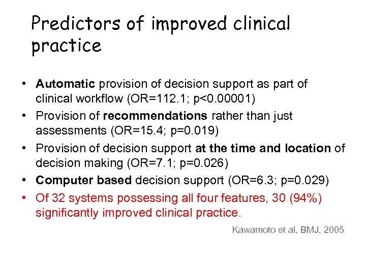 Predictors of improved clinical practice • Automatic provision of decision support as part of