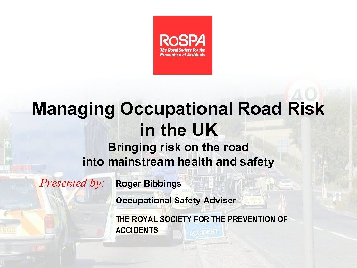 Managing Occupational Road Risk in the UK Bringing risk on the road into mainstream