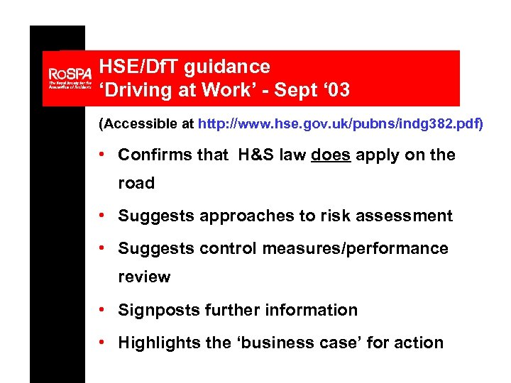 HSE/Df. T guidance 'Driving at Work' - Sept ' 03 (Accessible at http: //www.