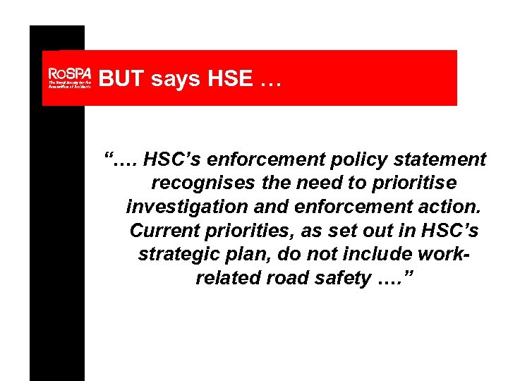 """BUT says HSE … """"…. HSC's enforcement policy statement recognises the need to prioritise"""
