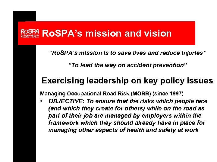 "Ro. SPA's mission and vision ""Ro. SPA's mission is to save lives and reduce"