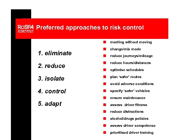 Preferred approaches to risk control n meeting without moving n change/mix mode n reduce