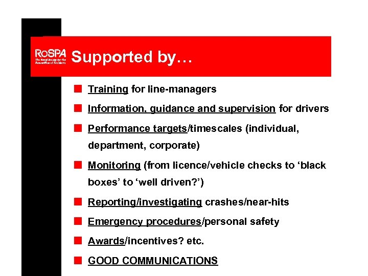 Supported by… n Training for line-managers n Information, guidance and supervision for drivers n