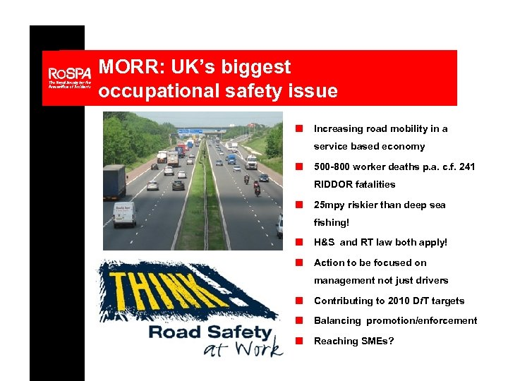 MORR: UK's biggest occupational safety issue n Increasing road mobility in a service based