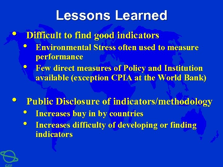 Lessons Learned • Difficult to find good indicators • • • Environmental Stress often