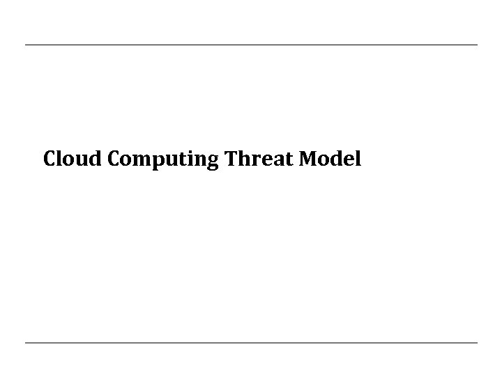 Cloud Computing Threat Model