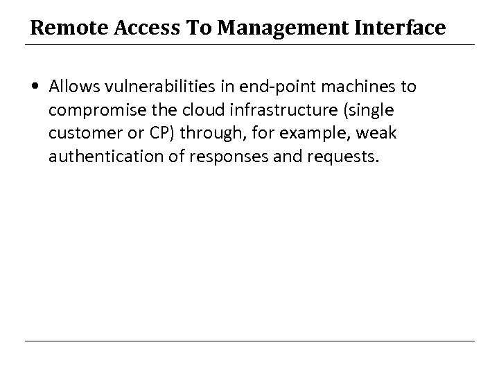 Remote Access To Management Interface • Allows vulnerabilities in end-point machines to compromise the