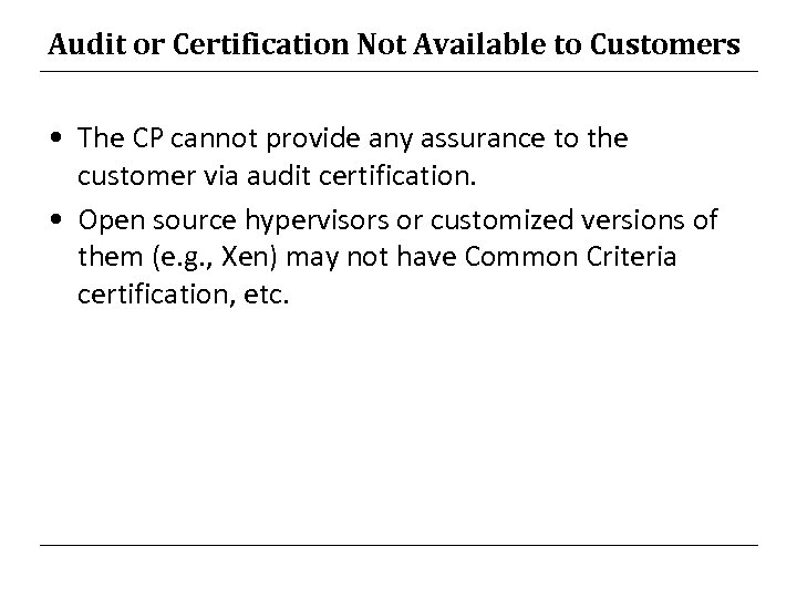 Audit or Certification Not Available to Customers • The CP cannot provide any assurance
