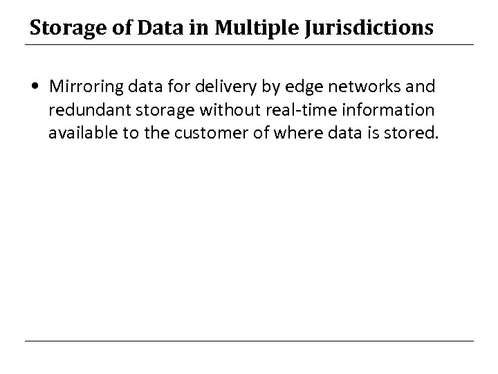 Storage of Data in Multiple Jurisdictions • Mirroring data for delivery by edge networks