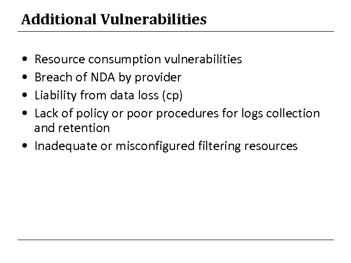 Additional Vulnerabilities • • Resource consumption vulnerabilities Breach of NDA by provider Liability from