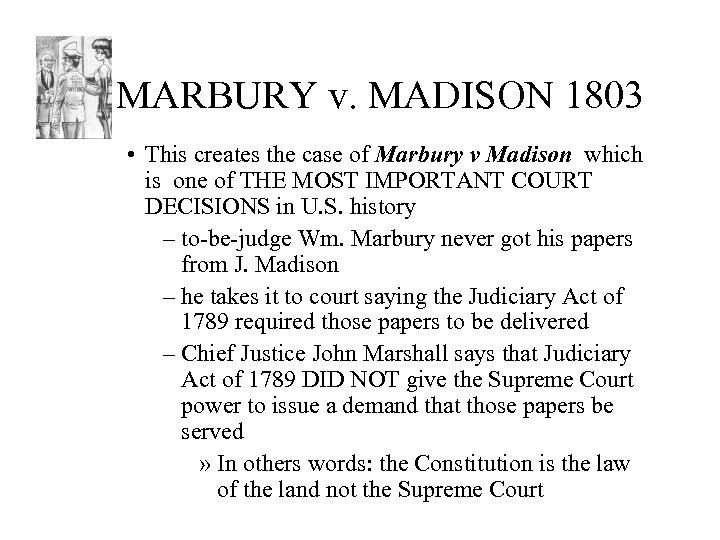 MARBURY v. MADISON 1803 • This creates the case of Marbury v Madison which