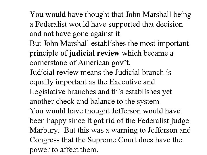 You would have thought that John Marshall being a Federalist would have supported that