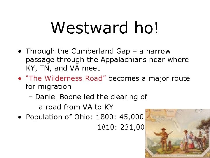 Westward ho! • Through the Cumberland Gap – a narrow passage through the Appalachians