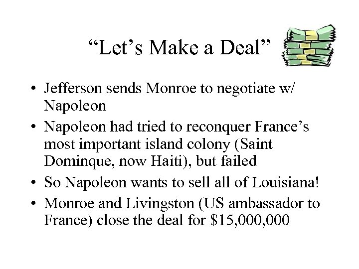"""Let's Make a Deal"" • Jefferson sends Monroe to negotiate w/ Napoleon • Napoleon"