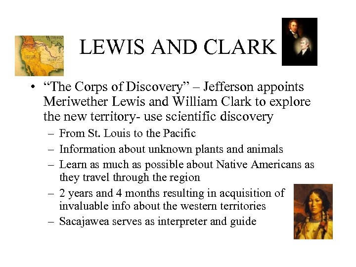 "LEWIS AND CLARK • ""The Corps of Discovery"" – Jefferson appoints Meriwether Lewis and"