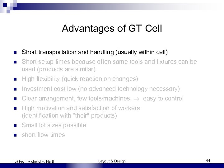 Advantages of GT Cell n Short transportation and handling (usually within cell) n Short