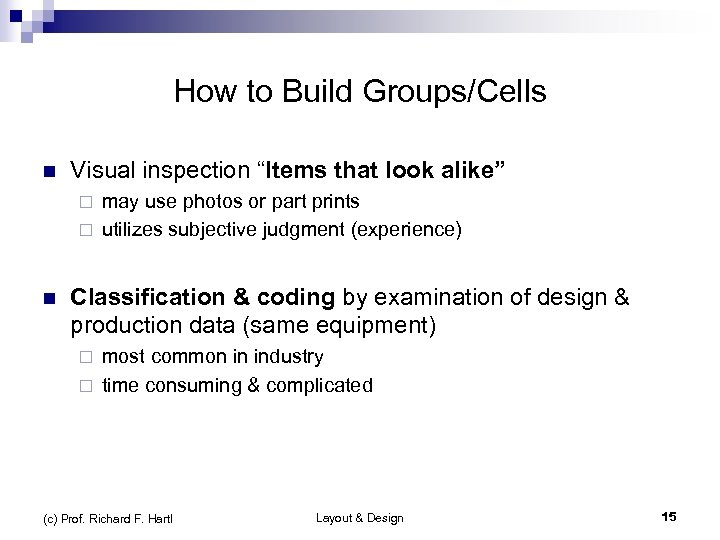 "How to Build Groups/Cells n Visual inspection ""Items that look alike"" may use photos"