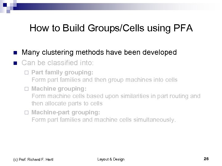 How to Build Groups/Cells using PFA n n Many clustering methods have been developed