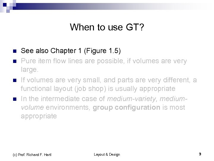When to use GT? n n See also Chapter 1 (Figure 1. 5) Pure