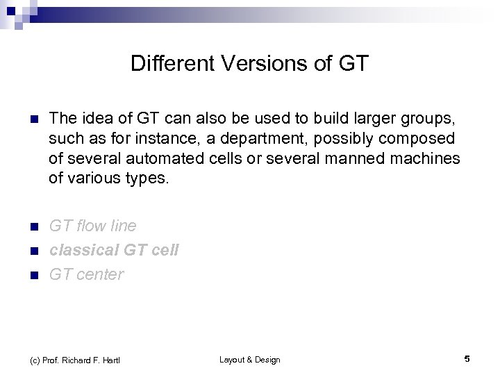 Different Versions of GT n The idea of GT can also be used to