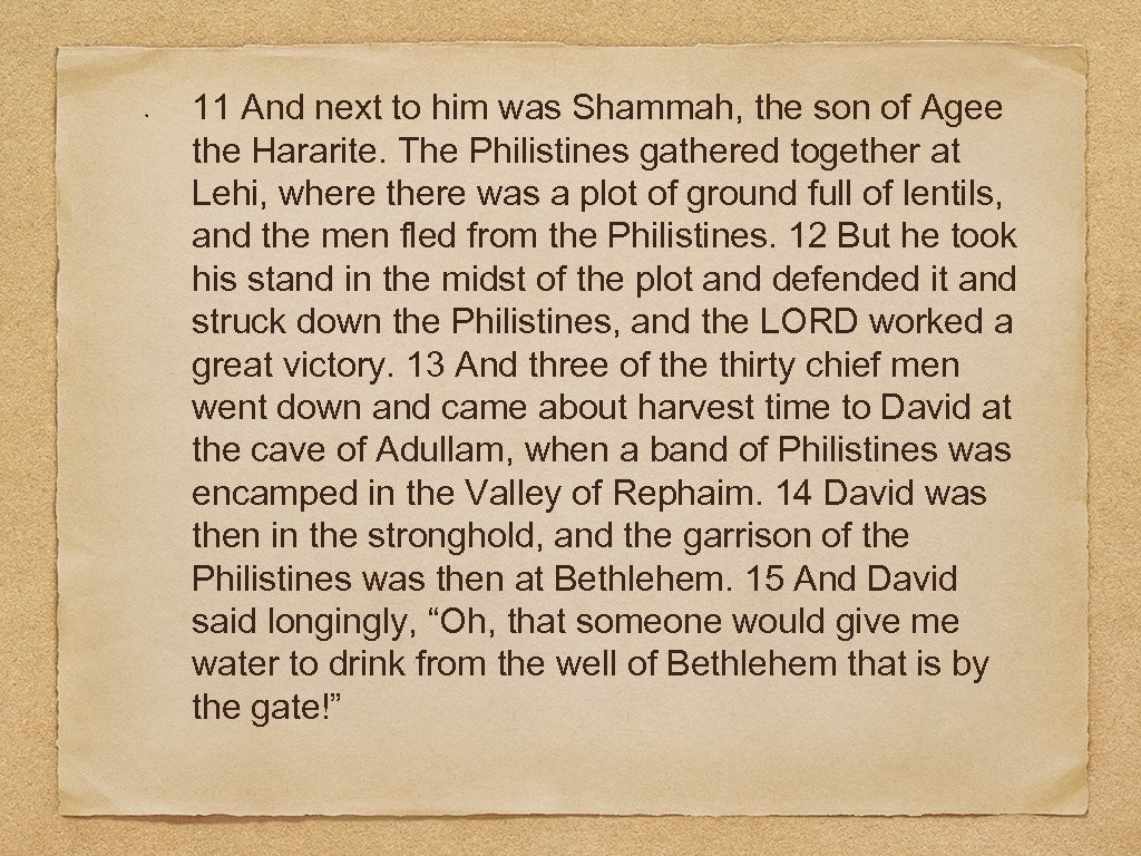 11 And next to him was Shammah, the son of Agee the Hararite. The
