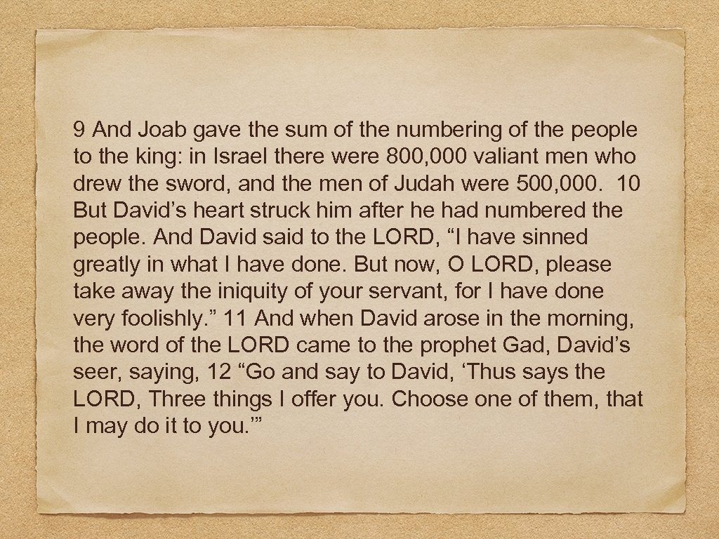 9 And Joab gave the sum of the numbering of the people to the
