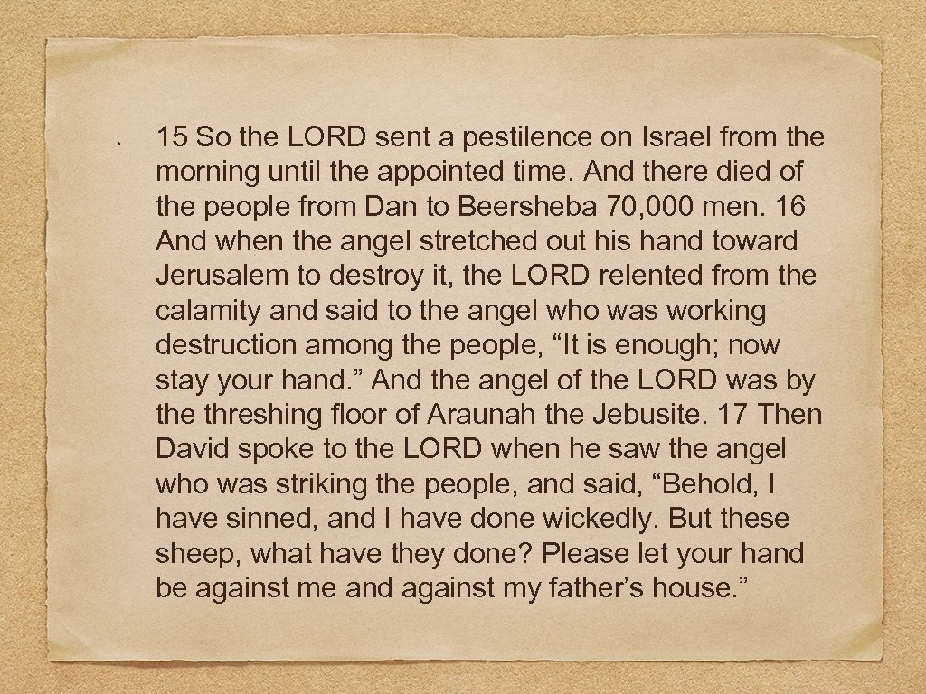 15 So the LORD sent a pestilence on Israel from the morning until the