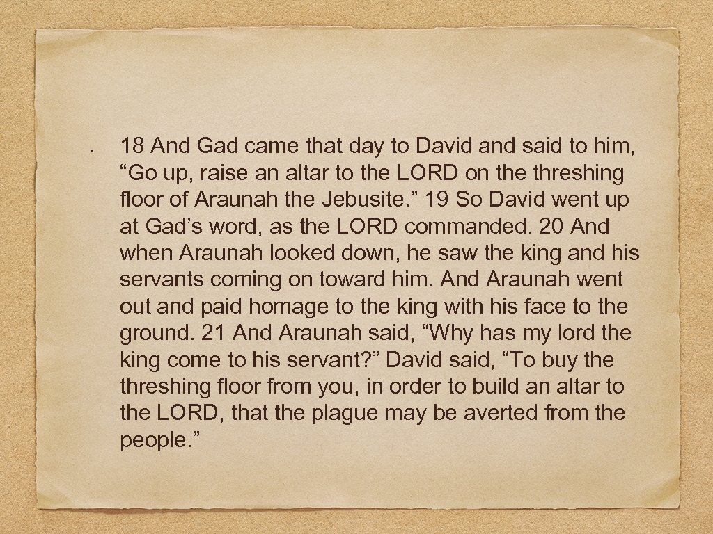 """18 And Gad came that day to David and said to him, """"Go up,"""