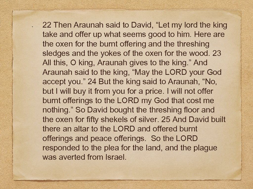 """22 Then Araunah said to David, """"Let my lord the king take and offer"""