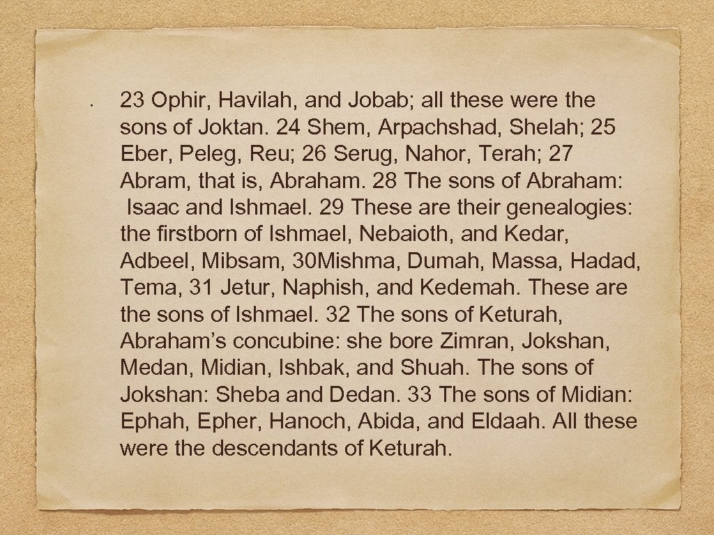 23 Ophir, Havilah, and Jobab; all these were the sons of Joktan. 24 Shem,