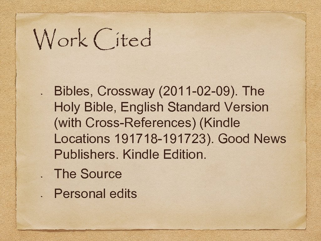 Work Cited Bibles, Crossway (2011 -02 -09). The Holy Bible, English Standard Version (with