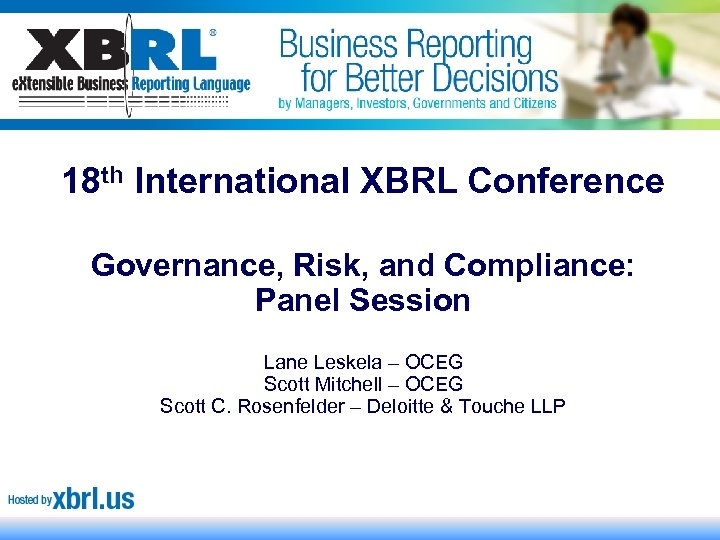 18 th International XBRL Conference Governance, Risk, and Compliance: Panel Session Lane Leskela –
