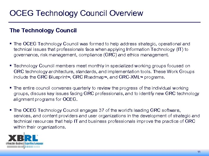 OCEG Technology Council Overview The Technology Council § The OCEG Technology Council was formed