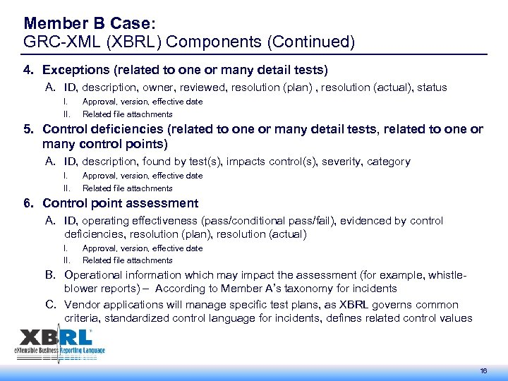 Member B Case: GRC-XML (XBRL) Components (Continued) 4. Exceptions (related to one or many