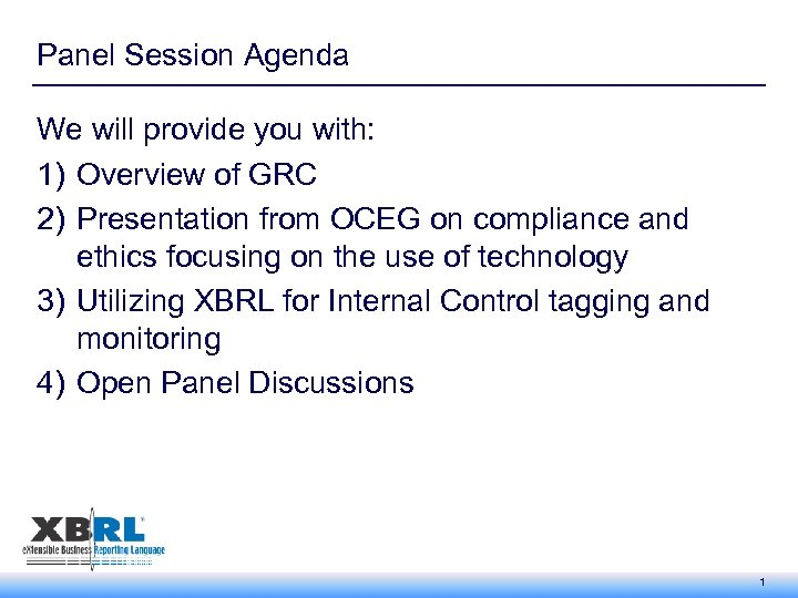 Panel Session Agenda We will provide you with: 1) Overview of GRC 2) Presentation