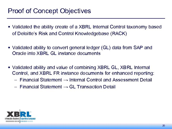 Proof of Concept Objectives § Validated the ability create of a XBRL Internal Control