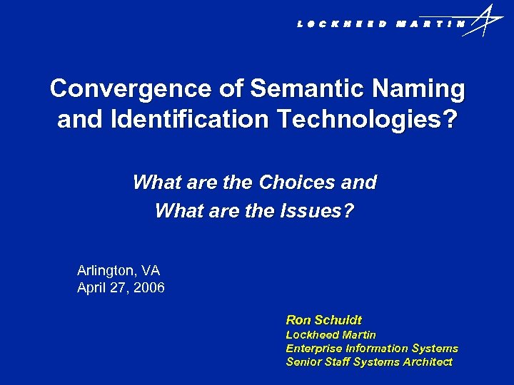 Convergence of Semantic Naming and Identification Technologies? What are the Choices and What are